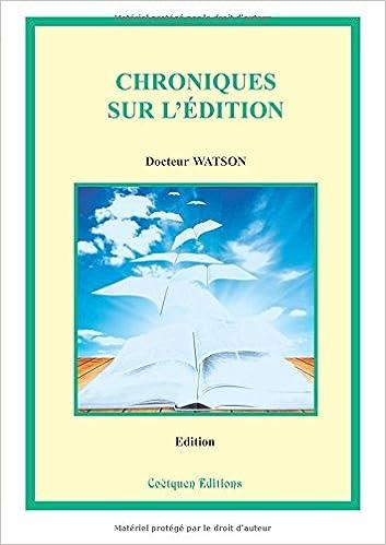 Livres magazines téléchargement gratuit Chroniques sur l'édition PDF 2849932310 by Docteur Watson