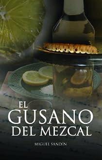 EL GUSANO DEL MEZCAL par MIGUEL SANDÍN