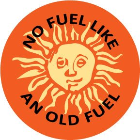 "NO FUEL LIKE AN OLD FUEL Sun Pinback Button 1.25"" Pin / Badge"
