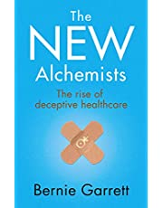 The New Alchemists: The Rise of Deceptive Healthcare