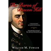 The Baron of Beacon Hill: A biography of John Hancock