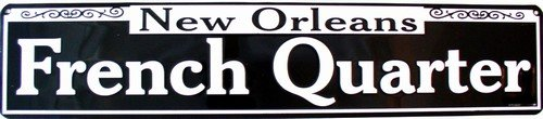 New Orleans French Quarter Street Other Aluminum Metal Sign 5 X 24 -