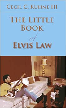 The Little Book of Elvis Law (ABA Little Books Series)