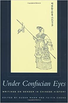 By Susan Mann - Under Confucian Eyes: Writings on Gender in Chinese History: 1st (first) Edition