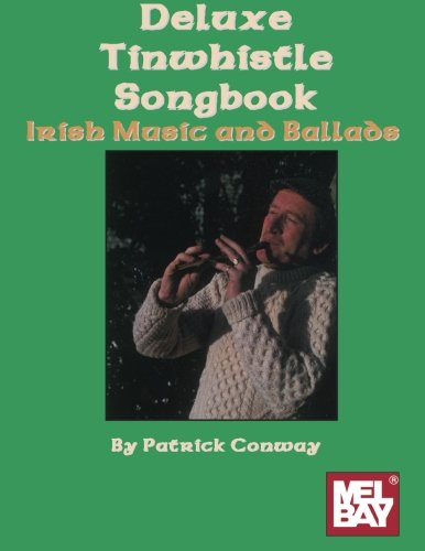 Deluxe Tinwhistle Songbook Deluxe Tin Whistle Songbook