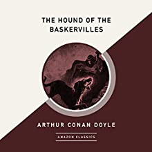 The Hound of the Baskervilles (AmazonClassics Edition) Audiobook by Sir Arthur Conan Doyle Narrated by Simon Vance