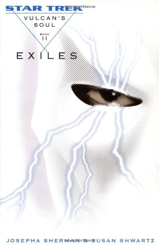 Vulcan's Soul Trilogy Book Two: Exiles (Star Trek: the Original Series - Vulcan's Soul) (v. 2)
