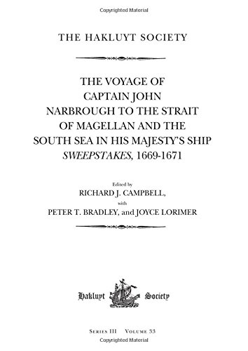 The Voyage of Captain John Narbrough to the Strait of Magellan and the South Sea in his Majesty