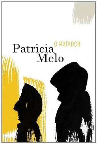 O Matador (Em Portuguese do Brasil): Patrícia Melo: 9788532524928: Amazon.com: Books