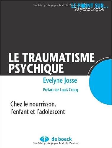 Lire un Le traumatisme psychique chez le nourrisson, l'enfant et l'adolescent pdf, epub ebook
