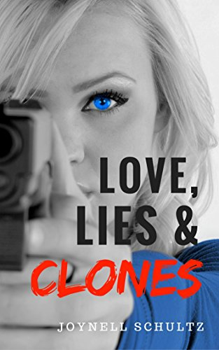 Love, Lies & Clones by [Schultz, Joynell]