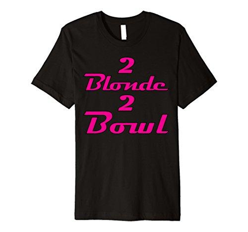 2 Blonde 2 Bowl Matching Women Girls Bowling Team Name Shirt
