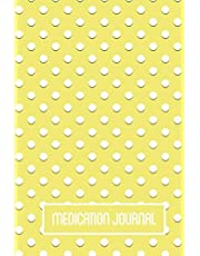 Medication Journal: Side Effects Log Book Tracker Notebook - Yellow Cover with Polka Dots - Weekly Daily - 150 pages - 6 Months - (6 x 9 inches)