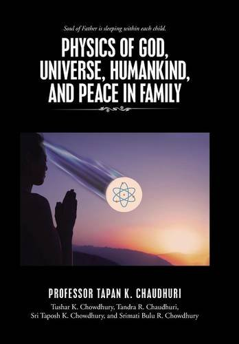 Download Physics of God, Universe, Humankind, and Peace in Family pdf