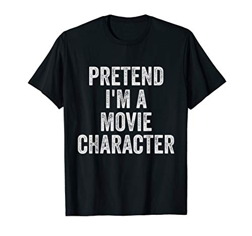 Lazy Halloween Costume Shirt Pretend I'm A Movie Character T-Shirt ()