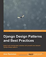 Django Design Patterns and Best Practices Front Cover