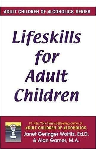 Lifeskills for Adult Children: Janet G. Woititz, Alan Garner ...