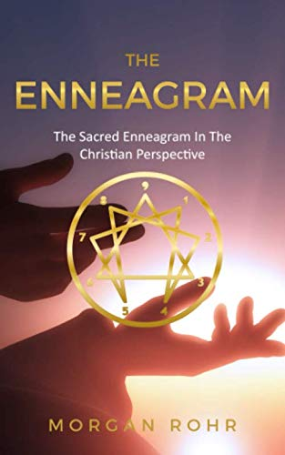 THE ENNEAGRAM: The Sacred Enneagram In The Christian Perspective