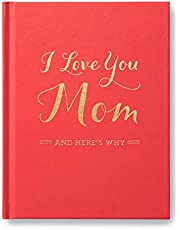 I Love You Mom: And Here's Why