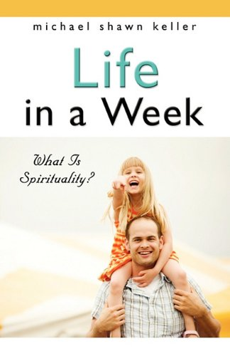 Life in a Week: Book Two - What Is Spirituality? pdf epub