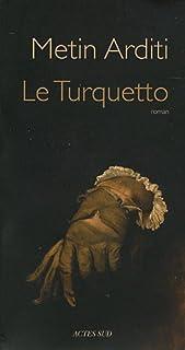 Le Turquetto : roman, Arditi, Metin