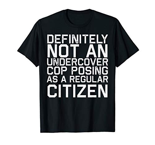 Definitely Not A Cop T Shirt Halloween Costume Funny]()