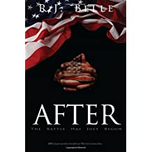 After: The Battle Has Just Begun by R.J. Belle (2016-03-26)