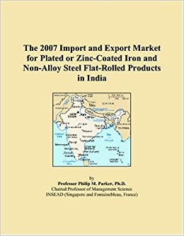 Book The 2007 Import and Export Market for Plated or Zinc-Coated Iron and Non-Alloy Steel Flat-Rolled Products in India