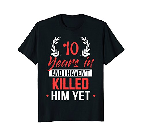 10 Years In Shirt. 10th Year Anniversary Gift Idea for Her