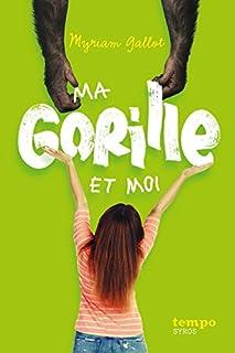 Ma gorille et moi, Gallot, Myriam