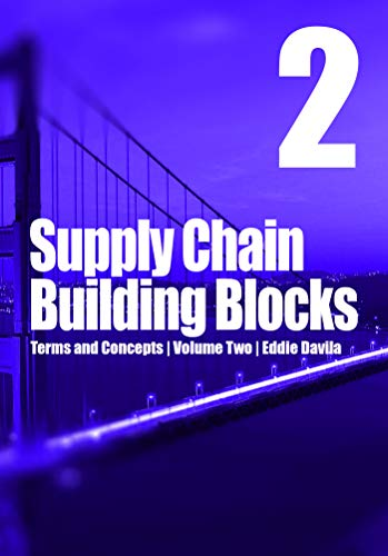 Supply Chain Building Blocks, Volume 2: Terms and Concepts