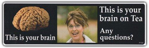 (Funny Bumper Sticker: This Is Your Brain On Tea Sarah Palin Sara Anti Tea Party)