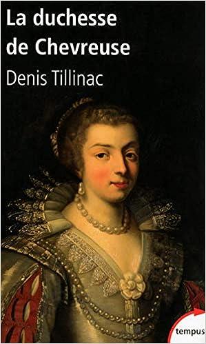 Amazon.fr - La duchesse de Chevreuse - TILLINAC, Denis - Livres