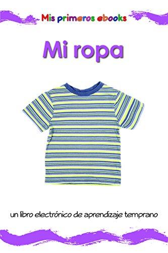 Mi ropa: un libro electrónico ilustrado de aprendizaje temprano para bebés y niños pequeños (