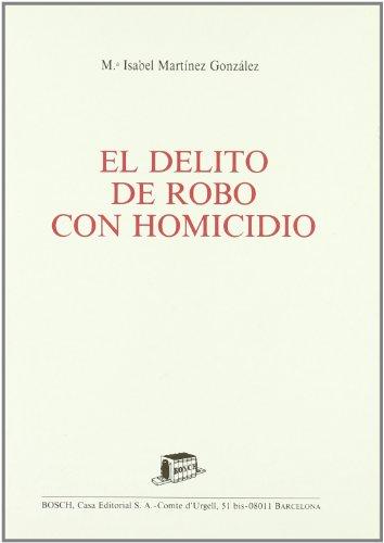 El delito de robo con homicidio (Spanish Edition)