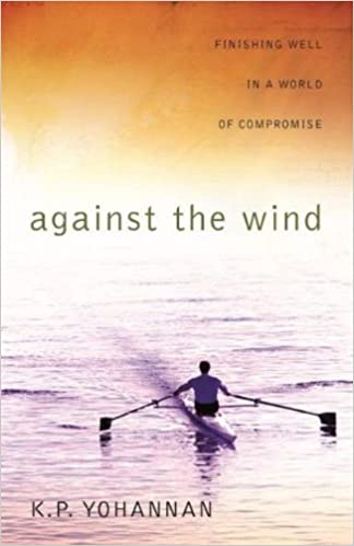 Against the Wind - KP Yohannan Books