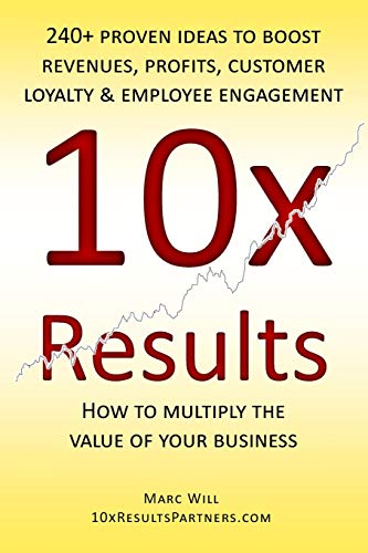 10x Results: 240+ proven ideas to boost