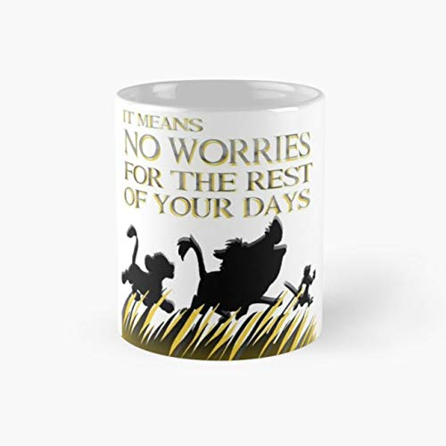 It means no worries for the rest of your days. Hakuna Matata! - Lion King Mug africa Tea Cups, 11 Ounce Ceramic Mugs, Perfect Novelty Gift Mug, Funny Gift Mug, -