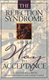 The Rejection Syndrome and the Way to Acceptance, Charles R. Solomon, 0966831209