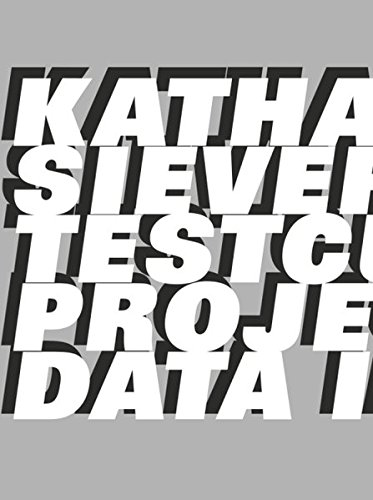 Katharina Sieverding: Testcuts: Projected Data Images PDF
