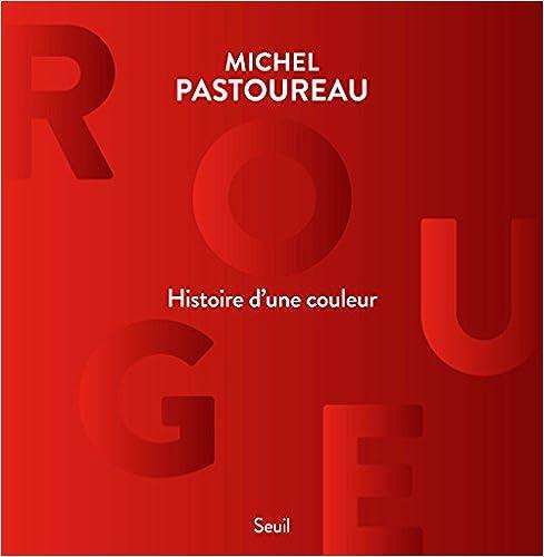 En ligne téléchargement Rouge, Histoire d'une Couleur epub, pdf