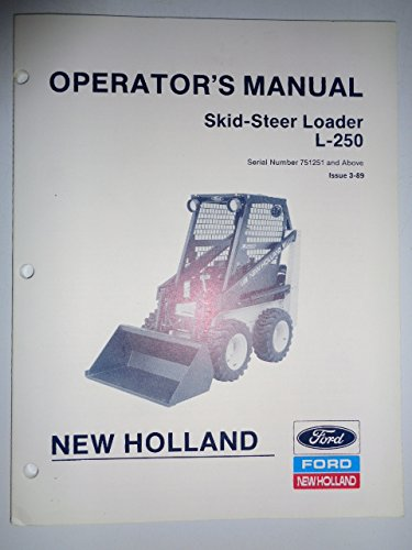 New Holland *L-250 Skid Steer Loader (s/n 751,251 and above) Operators Owners Manual 3/89