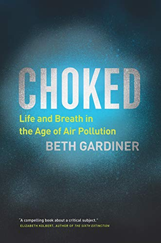 Choked: Life and Breath in the Age of Air Pollution