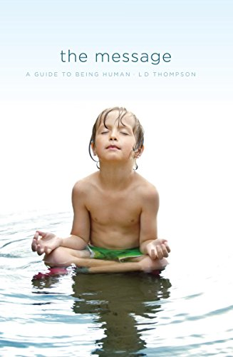 The Message: A Guide to Being Human