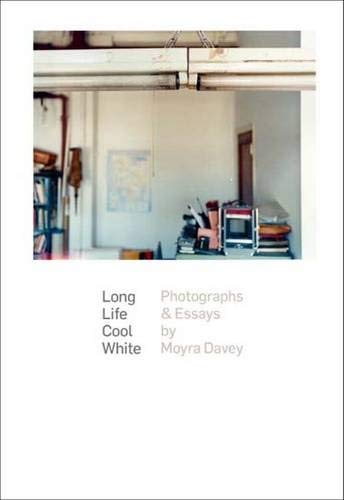Long Life Cool White: Photographs and Essays by Moyra Davey (Harvard University Art Museums)