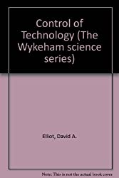 Control of Technology (The Wykeham science series)