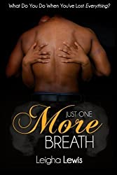 Just One More Breath by Leigha Lewis (2014-05-19)
