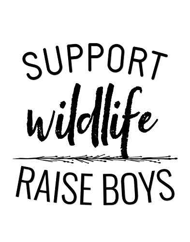 Support Wildlife Raise Boys Quote Wall Art Decor Print - 11x14 unframed print for ()