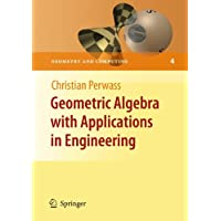 Geometric Algebra with Applications in Engineering (Geometry and Computing, Band 4)