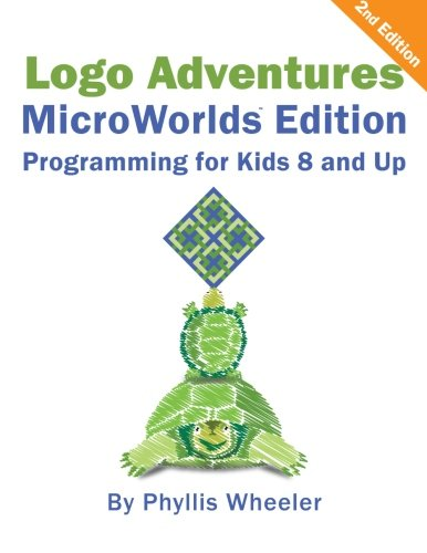 Logo Adventures MicroWorlds Edition: Programming for Kids 8-12 Years Old